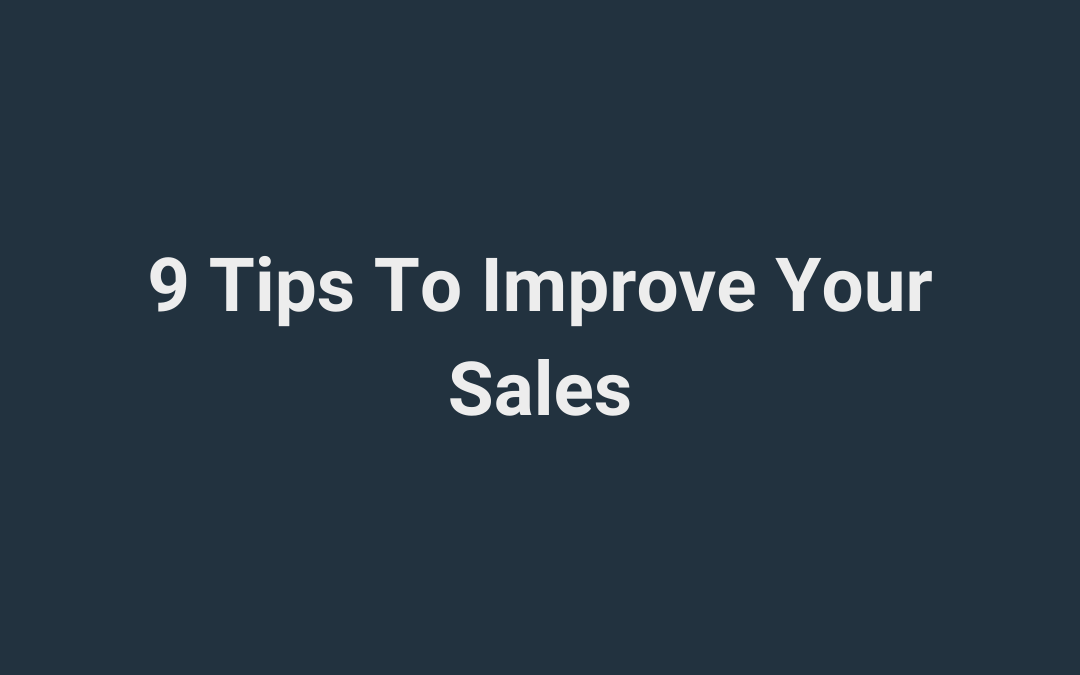 9 Tips To Improve Your Sales