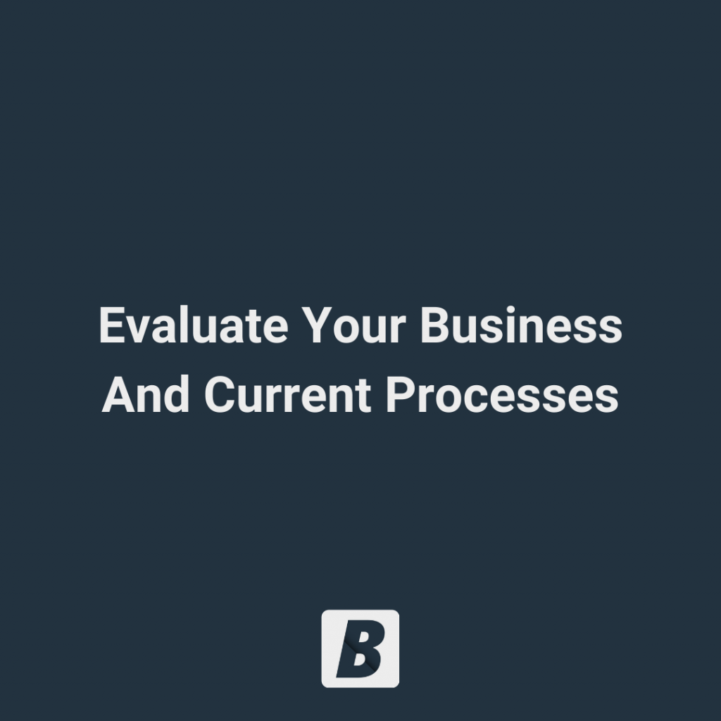 Evaluate-Your-Business-And-Current-Processes image