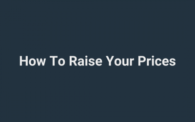 Steps To Raise Your Prices